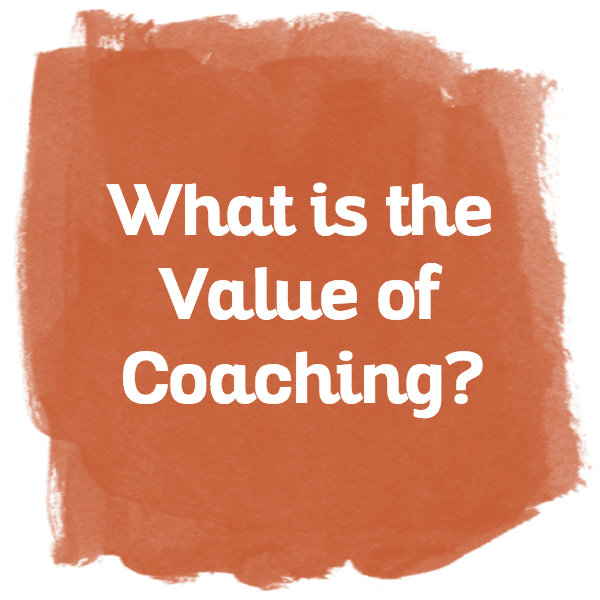 What's the Value of Investing in Coaching?