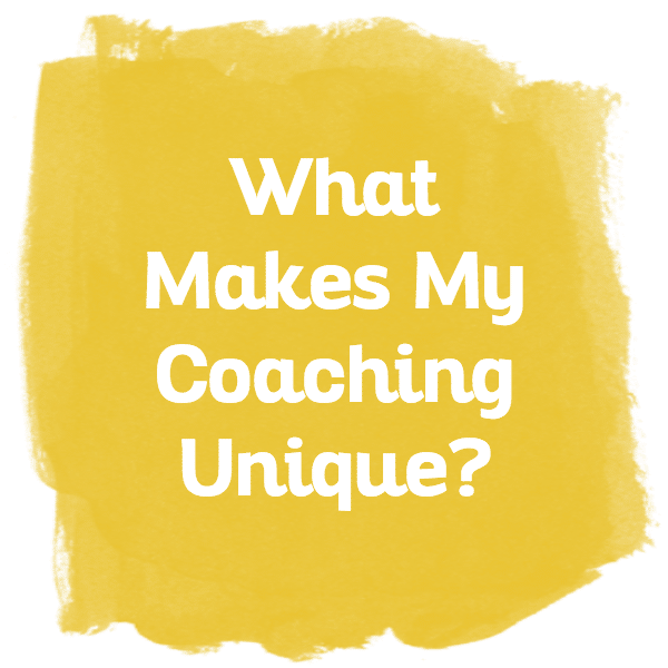 What Makes My Coaching Unique?