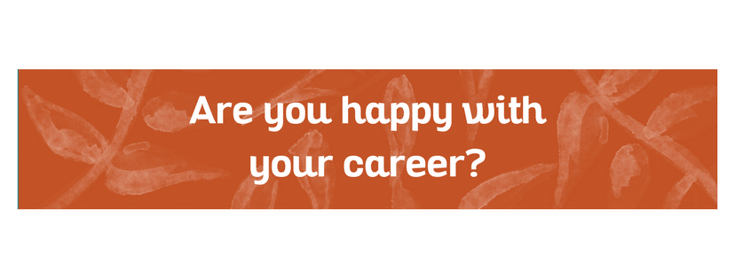 Are you happy with your career?