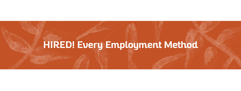 HIRED! Every Employment Method